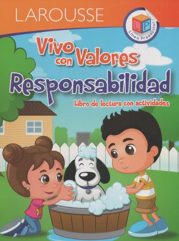 LIBRO LAROUSSE VIVO CON VALORES. RESPONSABILIDAD